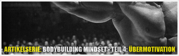 bodybuilding mindset uebermotivation